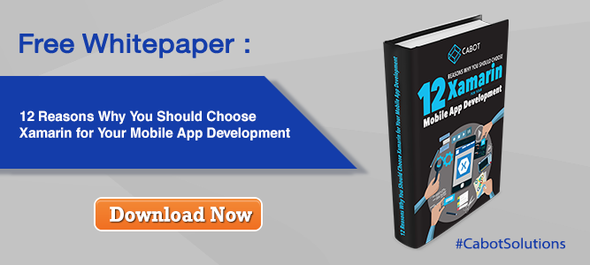Free Whitepaper: 12 Reasons Why You Should Choose Xamarin for Your Mobile App Development
