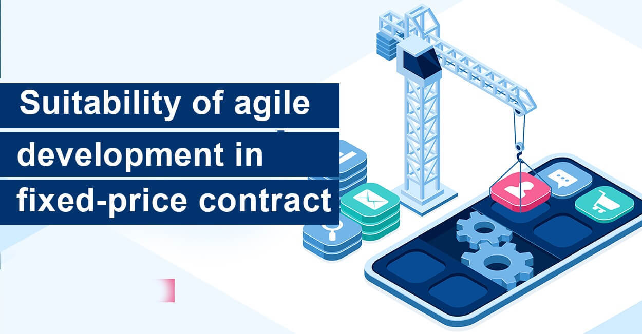 Suitability of Agile Development in Fixed Price Contracts